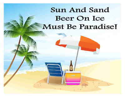 Custom Made T Shirt Sun Sand Beer Ice Must Be Paradise Beach Cooler Umbrella