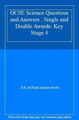 GCSE Science Questions and Answers : Single and Double Awards: Key Stage 4,G.R