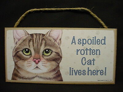 BROWN TABBY CAT A Spoiled Rotten SIGN wood WALL wooden PLAQUE kitty kitten NEW