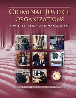 Criminal Justice Organizations: Administration and Management by Stan Stojkovic