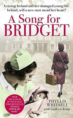 A Song for Bridget: The prequel to Finding Tipperary Mary by Phyllis Whitsell -