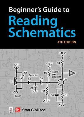 Beginner's Guide to Reading Schematics, Fourth Edition by Stan Gibilisco Paperba