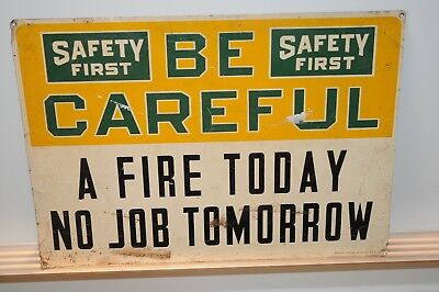 Vintage Fires  Tin Sign (Safety First Be Careful A Fire Today No Job Tomorrow)..