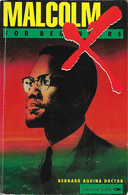 MALCOLM X FOR BEGINNERS by BERNARD AQUINA DOCTOR - Writers and Readers 1992