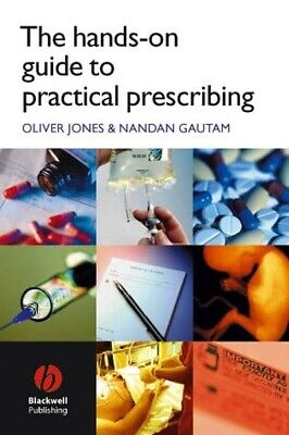 The hands-on guide to practical prescribing by Oliver Jones (Paperback /