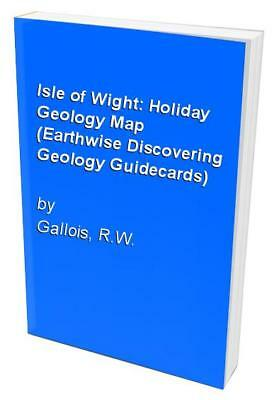 Isle of Wight: Holiday Geology Map (Earthwise Disco... by Gallois, R.W. Pamphlet