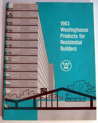 WESTINGHOUSE PRODUCTS for RESIDENTIAL BUILDERS ~ 1963 Catalog