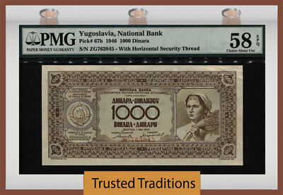TT PK 67b 1946 YUGOSLAVIA NATIONAL BANK 1000 DINARA PMG 58 EPQ CHOICE ABOUT UNC