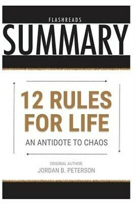 Summary: 12 Rules for Life by Jordan B. Peterson: An Antidote to Chaos (Paperbac