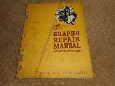 Allied Grapho Repair Manual Automotive Water Pumps 1946