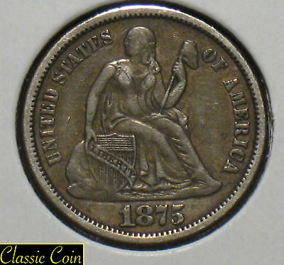 1875 Silver Seated Liberty Dime 10c XF+ Details 90% Silver Full Liberty