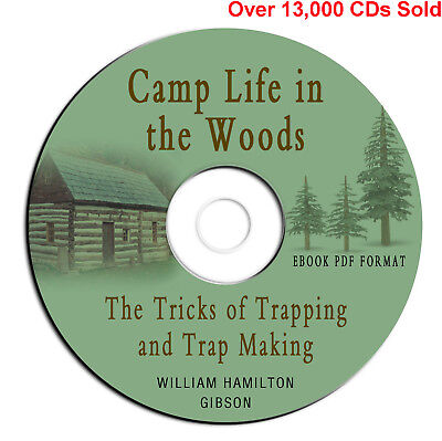 Camp Life in the Woods-Tricks of Trapping Trap Making-W H Gibson-on CD eBook PDF