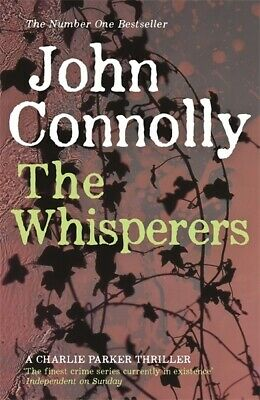A Charlie Parker thriller: The whisperers by John Connolly (Paperback)