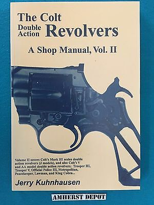 The Colt Double Action Revolvers A Shop Manual, Vol 2 Jerry Kuhnhausen Book NEW