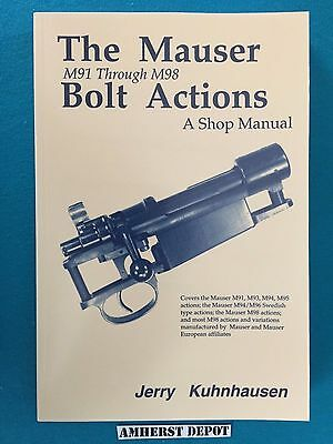 The Mauser Bolt Actions M91 -M98  Shop Manual by Jerry Kuhnhausen Book NEW