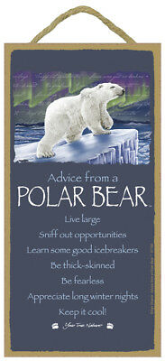 ADVICE FROM A POLAR BEAR wisdom INSPIRATION wood SIGN wall NOVELTY PLAQUE animal