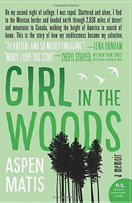 Girl in the Woods: A Memoir by Matis, Aspen, NEW Book, (Paperback) FREE & Fast D