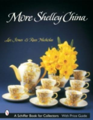 More Shelley China [Schiffer Book for Collectors]