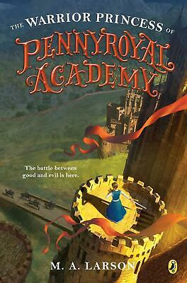 Warrior Princess of Pennyroyal Academy by M.A. Larson Paperback Book Free Shippi