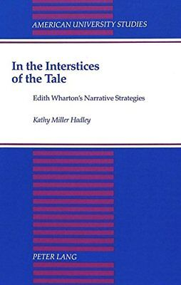 In the Interstices of the Tale: Edith Wharton's, Hadley*-