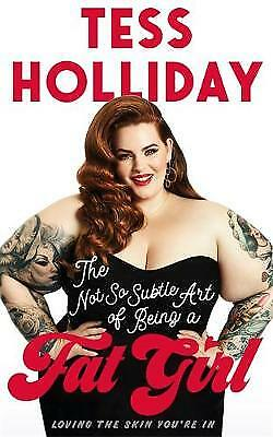 The Not So Subtle Art Of Being A Fat Girl, Tess Holliday