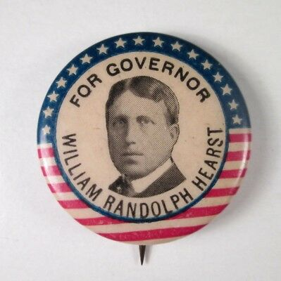 1906 Pinback Button - William Randolph Hearst for Governor - of New York State