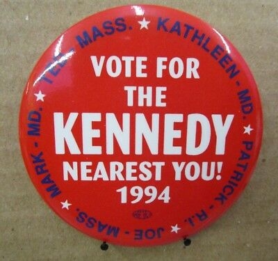 1994 Vote For The Kennedy Nearest You - Joe/Ted/Kathleen + Pinback Button Lot 7I