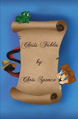 Chris's Fables by Chris Spence Hardcover Book Free Shipping!