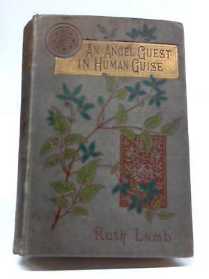 An Angel Guest in Human Guise Ruth Lamb 1895 Book 50618