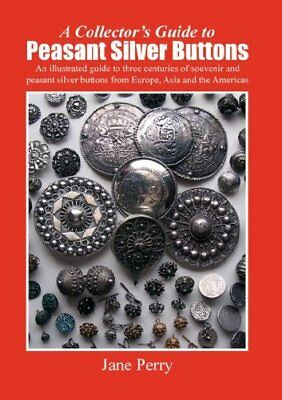 A collector's guide to peasant silver buttons by Perry, Jane
