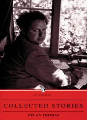 Collected Stories (Everyman),Dylan Thomas