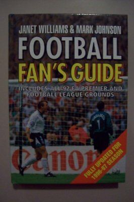 Football Fans Guide Includes All 92 Fa Premier And Football League Grounds, Fu,