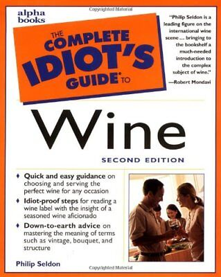 The Complete Idiot's Guide to Wine,Philip Seldon
