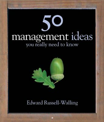 50 Management Ideas You Really Need to Know (50 Ideas You Really Need to Know),