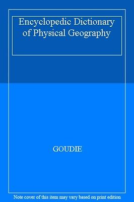 Encyclopedic Dictionary of Physical Geography,GOUDIE