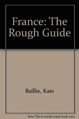 France: The Rough Guide,Kate Baillie,etc.