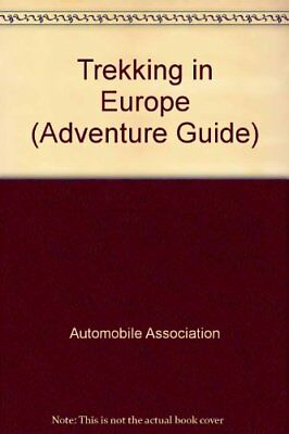 Trekking in Europe (Adventure Guide),Automobile Association