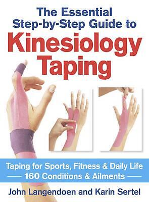 Essential Step-by-step Guide to Kinesiology Taping: Taping for Sports, Fitness &
