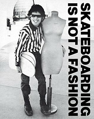 Skateboarding is Not a Fashion The Illustrated , Blumlein, Vogel, Cap10*-