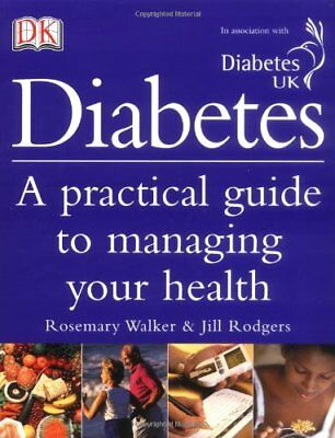 Diabetes: A Practical guide to managing your health,Jill Rodgers, Rosemary Walk