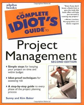 The Complete Idiot's Guide to Project Management,Kim Baker, Sunny Baker