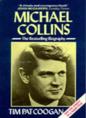 Michael Collins: A Biography,Tim Pat Coogan- 9780099685807