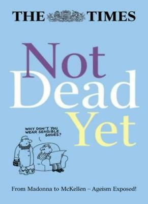 The Times Not Dead Yet (Times Books),unknown
