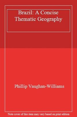 Brazil: A Concise Thematic Geography,Phillip Vaughan-Williams