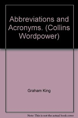 Abbreviations and Acronyms. (Collins Wordpower),Graham King