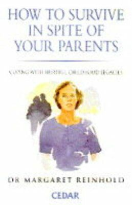 How to Survive in Spite of Your Parents,Margaret Reinhold