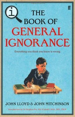 QI: The Book of General Ignorance - The Noticeably Stouter Edition (Q1),John Ll