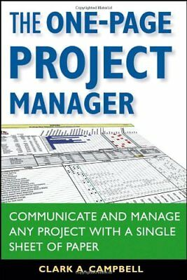 The One-page Project Manager: Communicate and Manage Any Project with a Single,