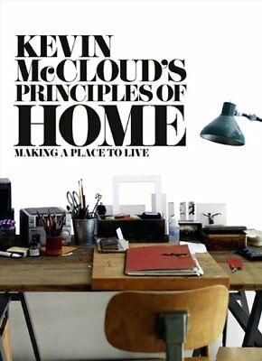 Kevin McCloud's Principles of Home: Making a Place to Live,Kevin McCloud