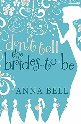 Don't Tell the Brides-to-Be: (3) (Don't Tell the Groom),Anna Bell